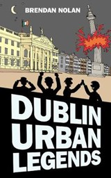 Dublin Urban Legends | Brendan Nolan |