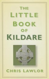 The Little Book of Kildare | Chris Lawlor |