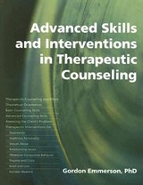 Advanced Skills and Interventions in Therapeutic Counseling | Gordon Emmerson |