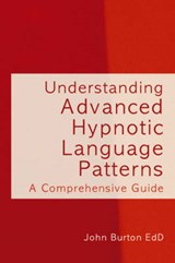 Understanding Advanced Hypnotic Language Patterns | John Burton |