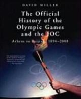 The Official History of the Olympic Games and the IOC | David Miller |