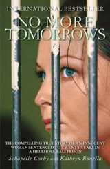 No More Tomorrows | Schapelle Corby & Kathryn Bonella |