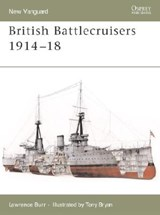 British Battlecruisers 1914-18 | Lawrence Burr |