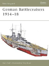 German Battlecruisers 1914-18 | Gary Staff |