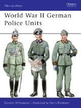 World War II German Police Units | G. A. Embleton |