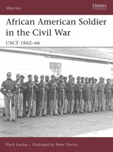 African American Soldier in the Civil War | Mark Lardas |