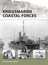 Kriegsmarine Coastal Forces | Gordon Williamson |