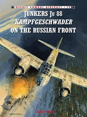 Junkers Ju 88 Kampfgeschwader on the Russian Front | John Weal |