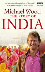 Story of India | Michael Wood |