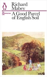 Good Parcel of English Soil | Richard Mabey |