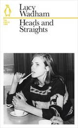 Heads and Straights | Lucy Wadham |