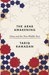 The Arab Awakening | Tariq Ramadan |
