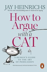 How to Argue with a Cat | Jay Heinrichs |