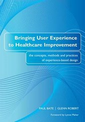 Bringing User Experience to Healthcare Improvement