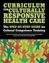 Curriculum for Culturally Responsive Health Care | Ring, Jeffrey M. ; Nyquist, Julie G. ; Mitchell, Suzanne |