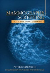 Mammography Screening | Gotzsche, Peter C., M.D. |