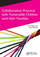 Collaborative Practice with Vulnerable Children and Their Fa | June Thoburn |
