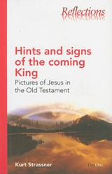 Hints and Signs of the Coming King | Kurt Strassner |
