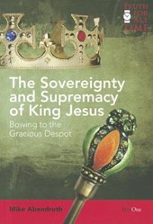 The Sovereignty and Supremacy of King Jesus | Mike Abendroth |