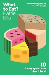 What to Eat? | Hattie Ellis |