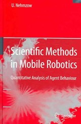 Scientific Methods in Mobile Robotics | Ulrich Nehmzow |