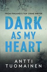 Dark as my heart | Antti Tuomainen |