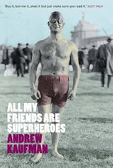 All My Friends are Superheroes | Andrew Kaufman |