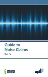 Apil Guide to Noise Claims | Fry, Chris ; Huckle, Theo |