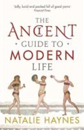 Ancient Guide to Modern Life | Natalie Haynes |