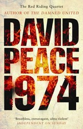 Red Riding Nineteen Seventy Four | David Peace |
