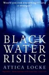 Black Water Rising | Attica Locke |