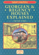 Georgian and Regency Houses Explained | Trevor Yorke |