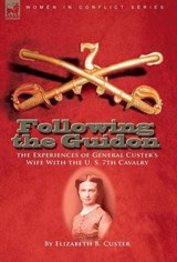 Following the Guidon | Elizabeth B. Custer |