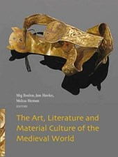 The Art, Literature and Material Culture of the Medieval World