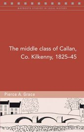 The Middle Class of Callan, Co. Kilkenny 1825-45