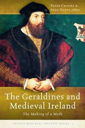 The Geraldines and Medieval Ireland | Peter Crooks |
