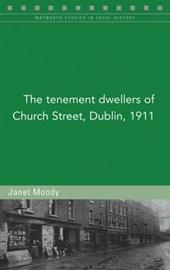 The Tenement Dwellers of Church Street, Dublin, 1911