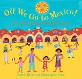 Off We Go to Mexico! | Laurie Krebs |