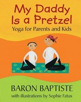 My Daddy Is a Pretzel | Baron Baptiste |