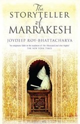 The Storyteller of Marrakesh | Joydeep Roy-Bhattacharya |