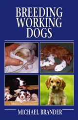 Breeding Working Dogs | Michael Brander |