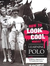 How to Look Cool Whilst Learning Polo: A Very Modern Approac
