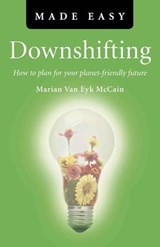 Downshifting Made Easy | Marian Van Eyk McCain |