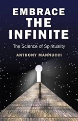 Embrace the Infinite | Anthony Mannucci |