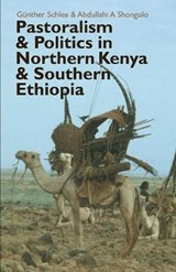 Pastoralism and Politics in Northern Kenya and Southern Ethi | Günther Schlee |