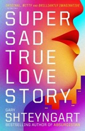 Super Sad True Love Story | Gary Shteyngart |
