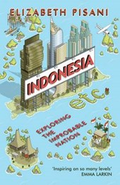 Indonesia etc. exploring the improbable nation