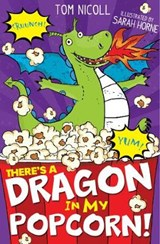 There's a Dragon in my Popcorn! | Tom Nicoll |