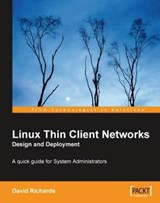 Linux Thin Client Networks Design and Deployment | David Richards |
