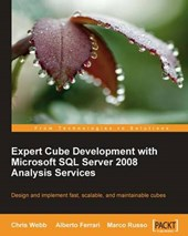 Expert Cube Development with Microsoft SQL Server 2008 Analysis Services | Chris Webb |